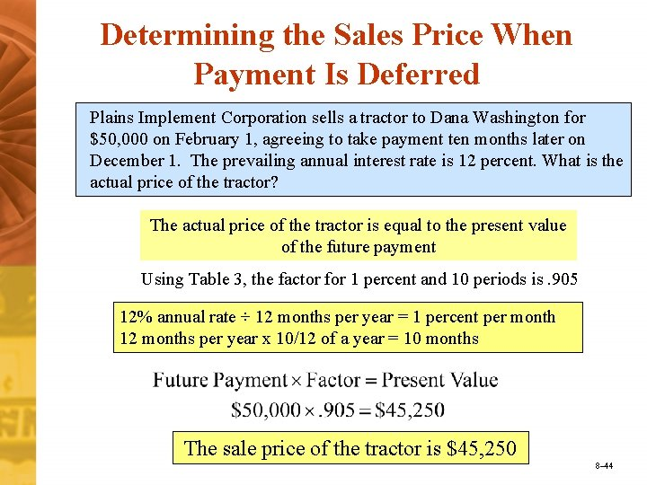 Determining the Sales Price When Payment Is Deferred Plains Implement Corporation sells a tractor