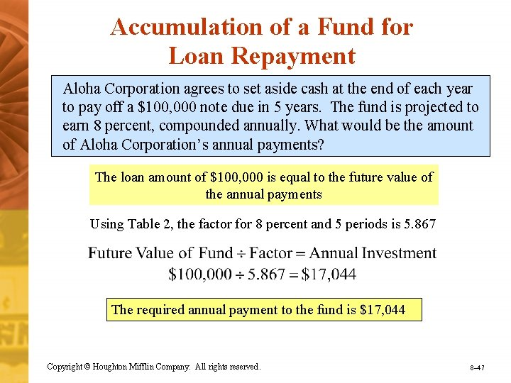 Accumulation of a Fund for Loan Repayment Aloha Corporation agrees to set aside cash