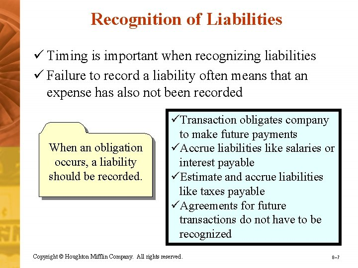 Recognition of Liabilities ü Timing is important when recognizing liabilities ü Failure to record