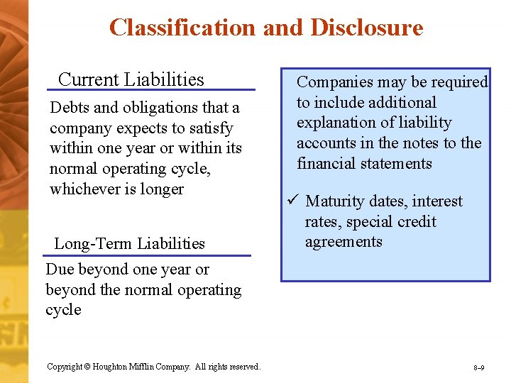 Classification and Disclosure Current Liabilities Debts and obligations that a company expects to satisfy