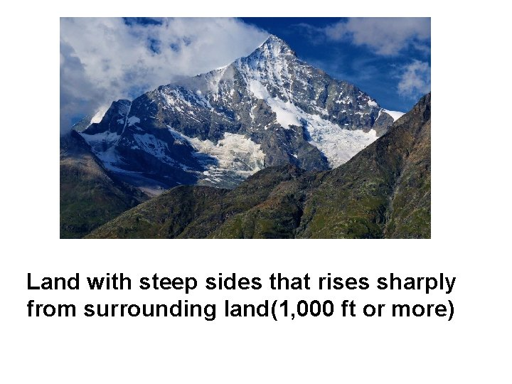Land with steep sides that rises sharply from surrounding land(1, 000 ft or more)