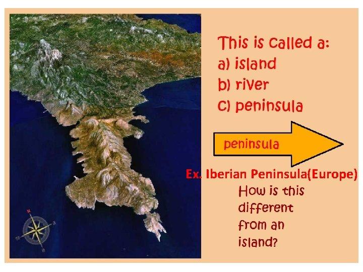 Ex. Iberian Peninsula(Europe)