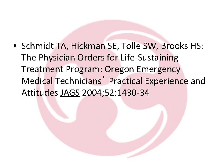 • Schmidt TA, Hickman SE, Tolle SW, Brooks HS: The Physician Orders for