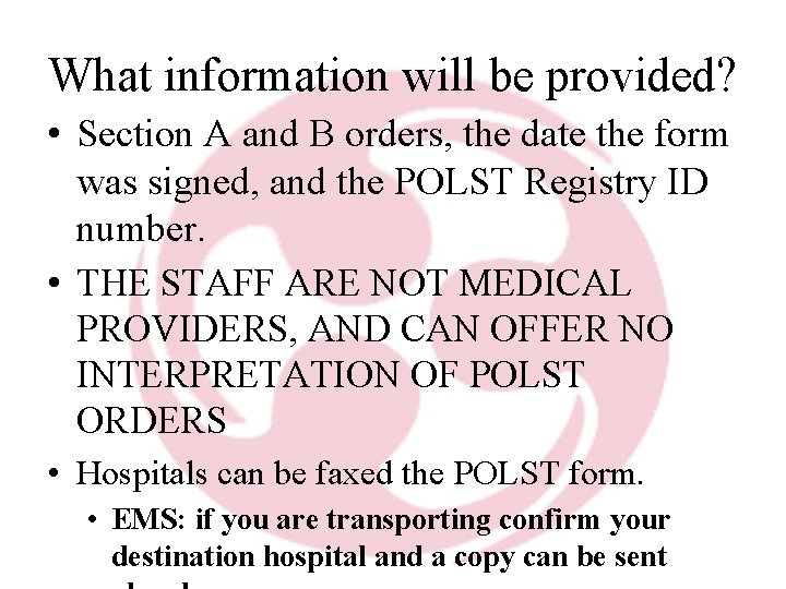 What information will be provided? • Section A and B orders, the date the