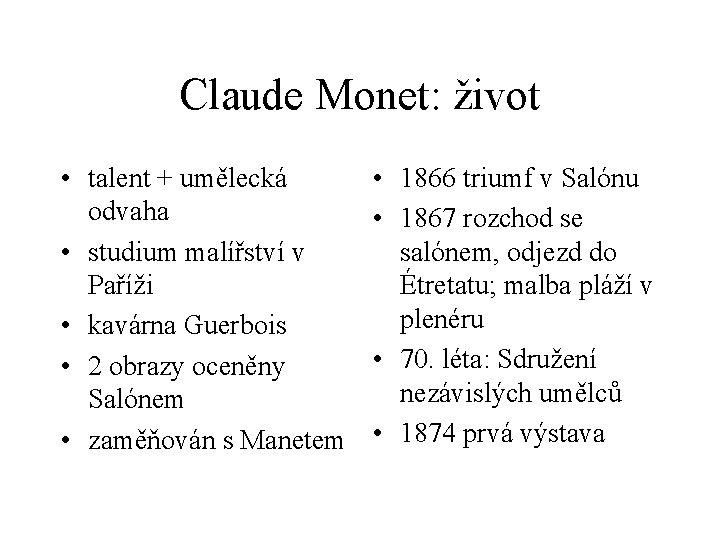 Claude Monet: život • talent + umělecká odvaha • studium malířství v Paříži •