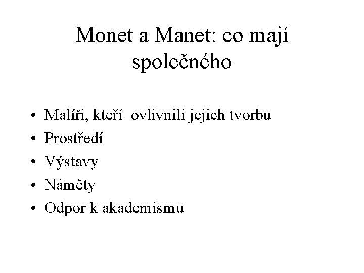 Monet a Manet: co mají společného • • • Malíři, kteří ovlivnili jejich tvorbu