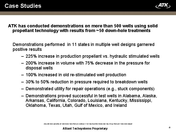 Case Studies ATK has conducted demonstrations on more than 500 wells using solid propellant