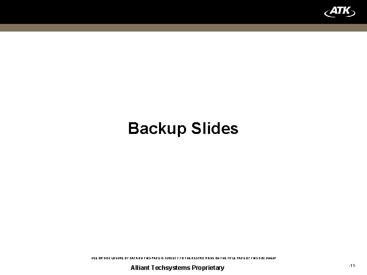 Backup Slides USE OR DISCLOSURE OF DATA ON THIS PAGE IS SUBJECT TO THE