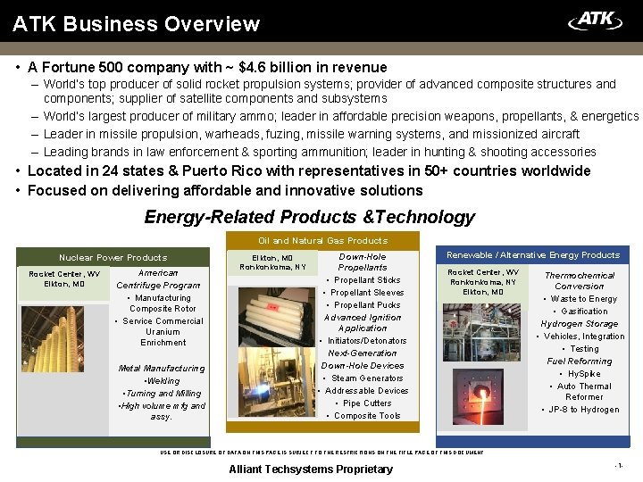 ATK Business Overview • A Fortune 500 company with ~ $4. 6 billion in