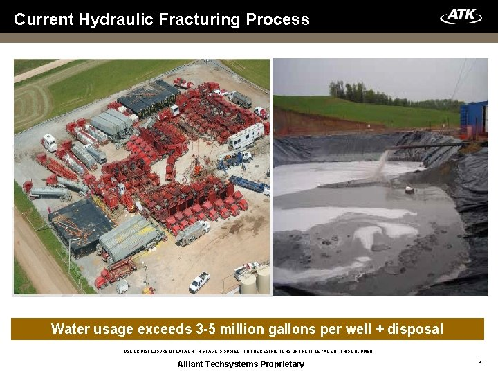 Current Hydraulic Fracturing Process Water usage exceeds 3 -5 million gallons per well +