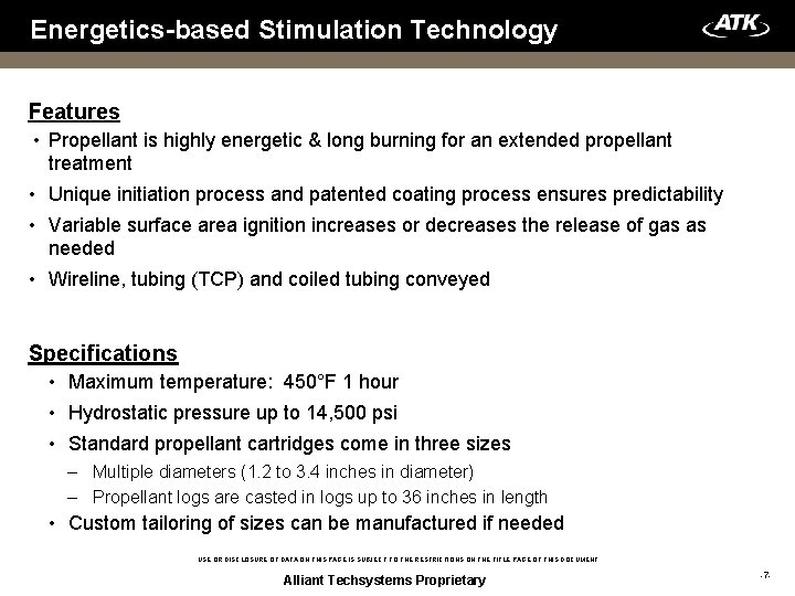Energetics-based Stimulation Technology Features • Propellant is highly energetic & long burning for an