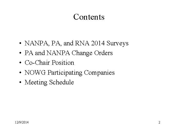 Contents • • • NANPA, and RNA 2014 Surveys PA and NANPA Change Orders