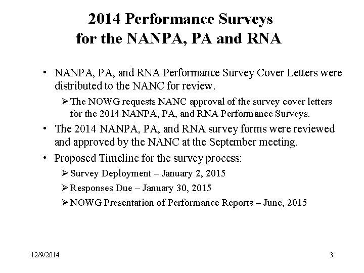 2014 Performance Surveys for the NANPA, PA and RNA • NANPA, and RNA Performance