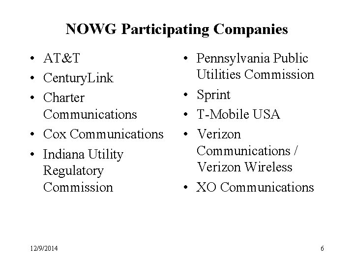 NOWG Participating Companies • AT&T • Century. Link • Charter Communications • Cox Communications