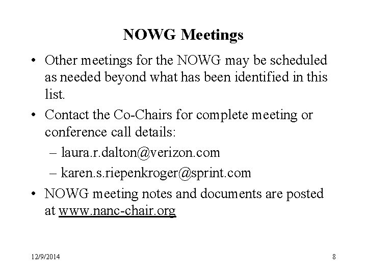 NOWG Meetings • Other meetings for the NOWG may be scheduled as needed beyond