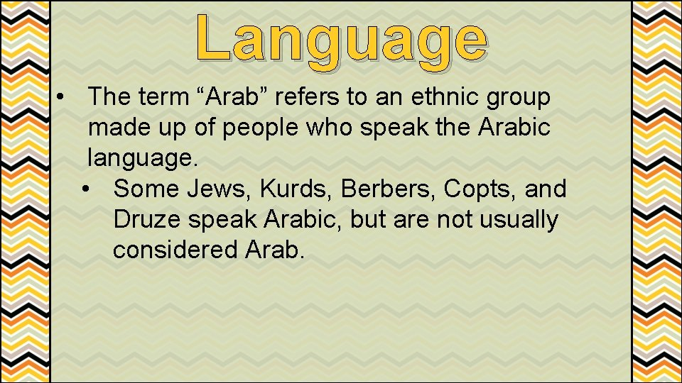 """Language • The term """"Arab"""" refers to an ethnic group made up of people"""