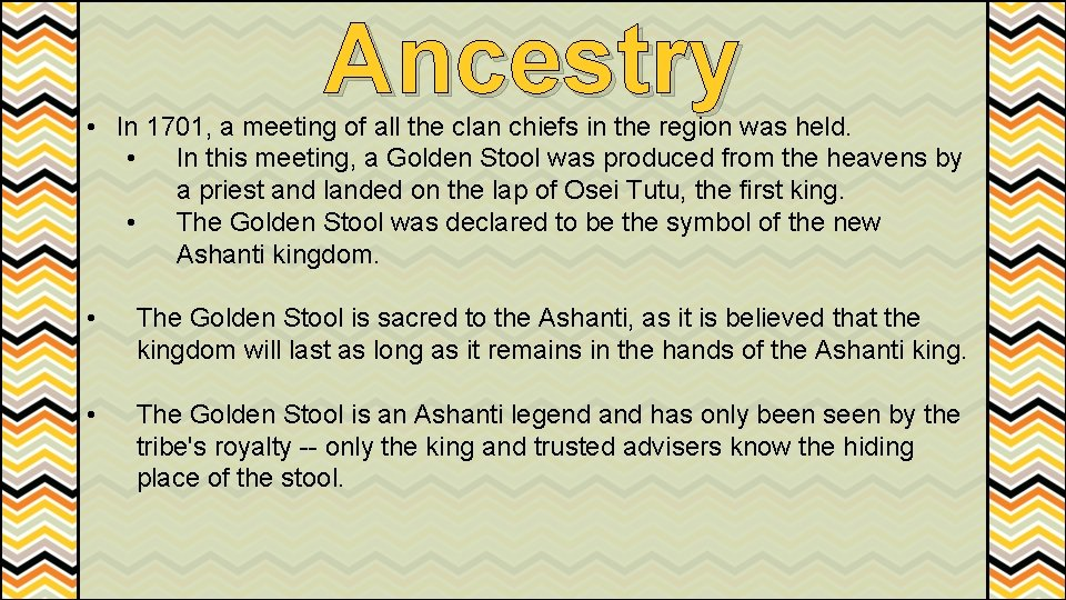 Ancestry • In 1701, a meeting of all the clan chiefs in the region