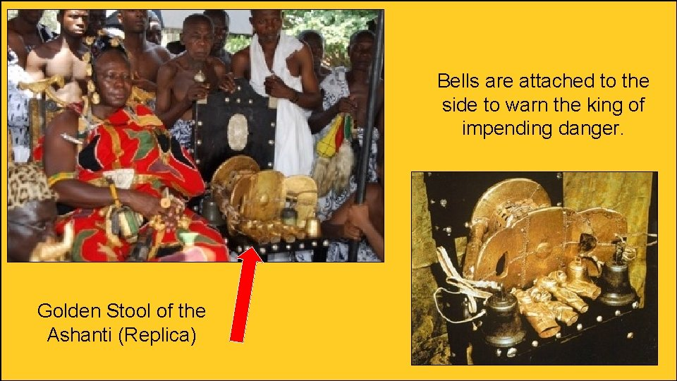 Bells are attached to the side to warn the king of impending danger. Golden