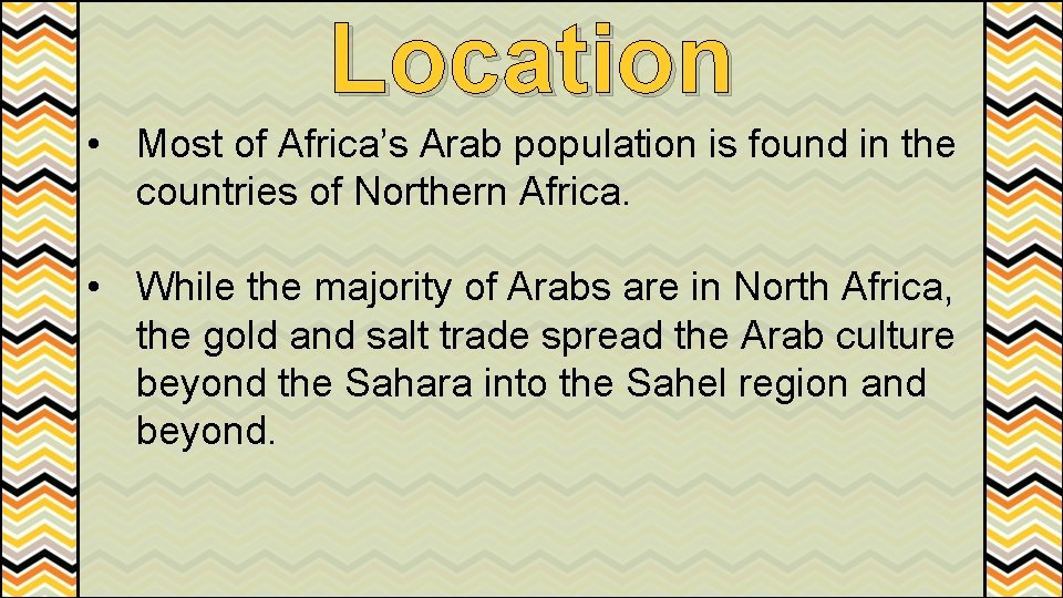 Location • Most of Africa's Arab population is found in the countries of Northern