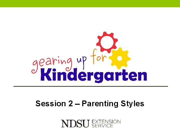 Session 2 Parenting Styles