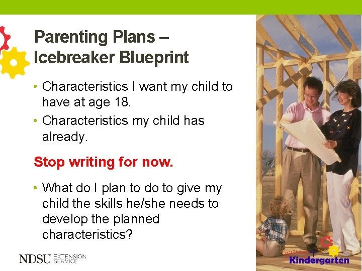 Parenting Plans – Icebreaker Blueprint • Characteristics I want my child to have at