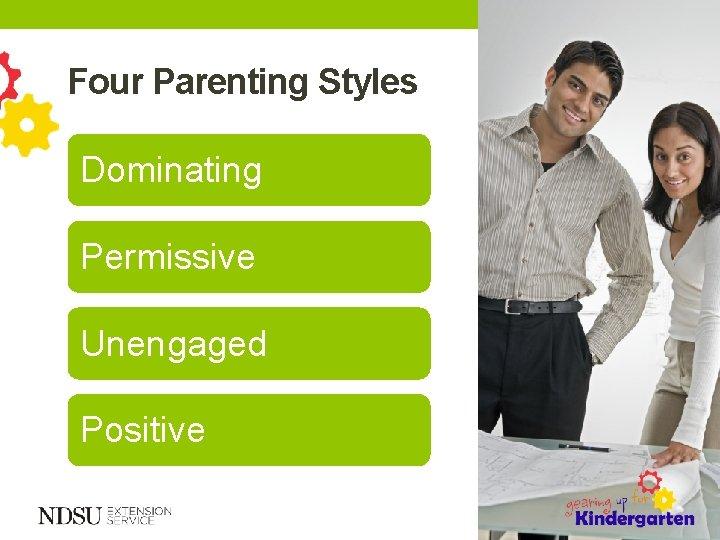 Four Parenting Styles Dominating Permissive Unengaged Positive