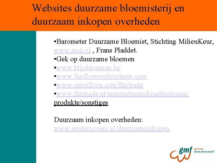 Websites duurzame bloemisterij en duurzaam inkopen overheden • Barometer Duurzame Bloemist, Stichting Milieu. Keur,