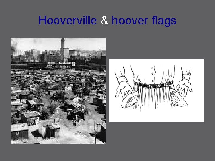 Hooverville & hoover flags