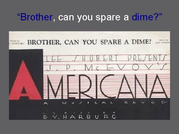"""""""Brother, can you spare a dime? """""""