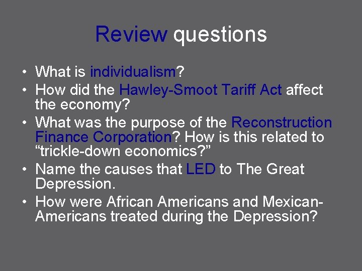 Review questions • What is individualism? • How did the Hawley-Smoot Tariff Act affect