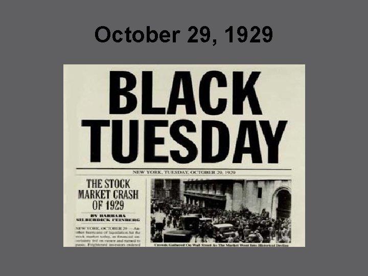 October 29, 1929