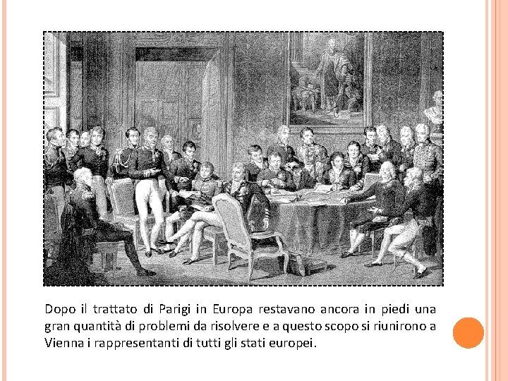 Dopo il trattato di Parigi in Europa restavano ancora in piedi una gran quantità
