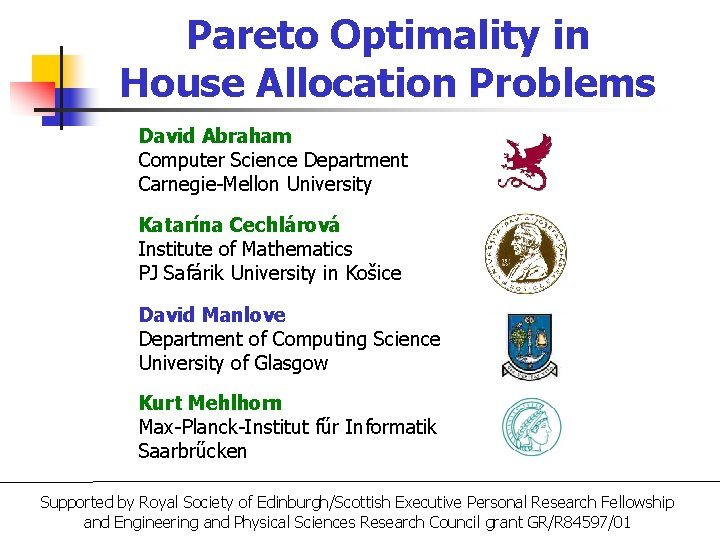 Pareto Optimality in House Allocation Problems David Abraham Computer Science Department Carnegie-Mellon University Katarína