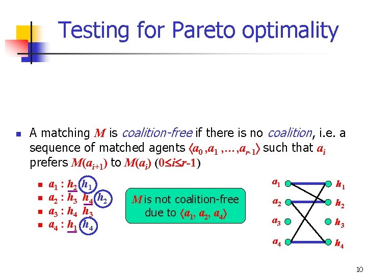 Testing for Pareto optimality n n n A matching M is maximal if there