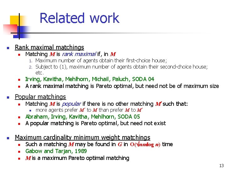 Related work n Rank maximal matchings n Matching M is rank maximal if, in