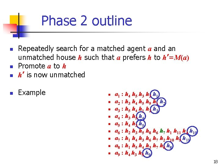 Phase 2 outline n Repeatedly search for a matched agent a and an unmatched