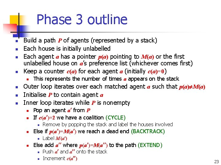 Phase 3 outline n n Build a path P of agents (represented by a