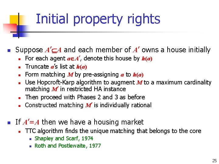 Initial property rights n Suppose A' A and each member of A' owns a