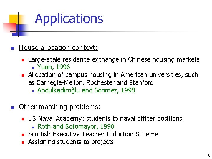 Applications n House allocation context: n n n Large-scale residence exchange in Chinese housing
