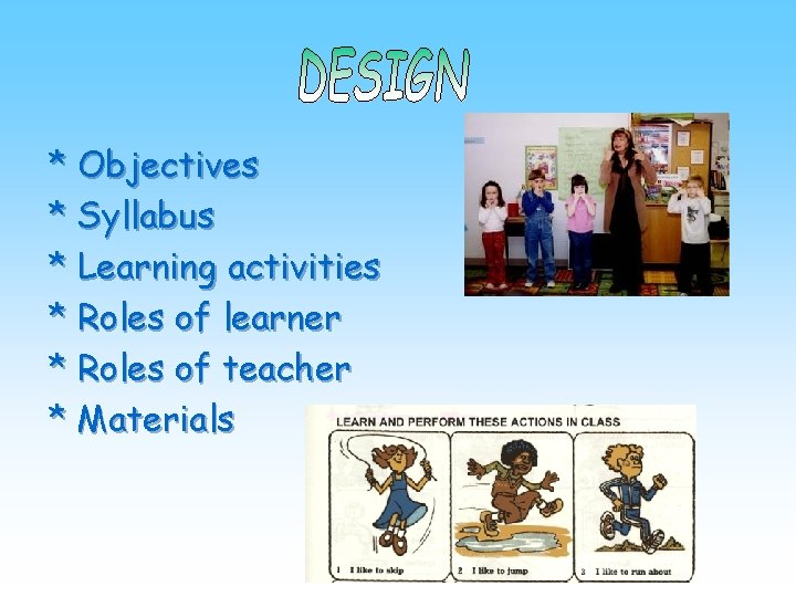 * Objectives * Syllabus * Learning activities * Roles of learner * Roles of