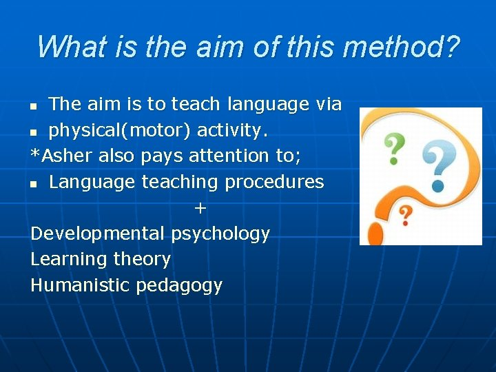 What is the aim of this method? The aim is to teach language via