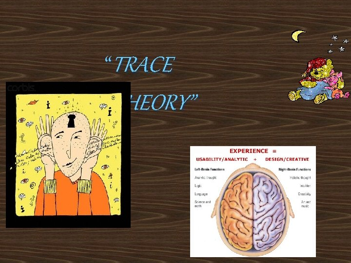 """TRACE THEORY"""