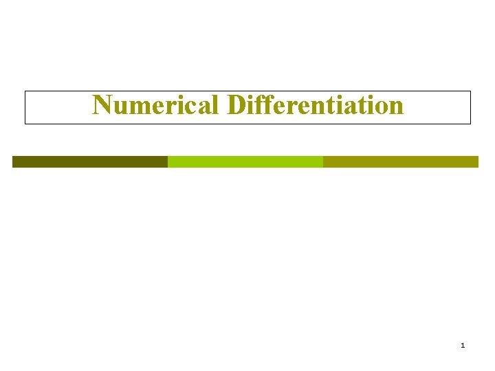 Numerical Differentiation 1