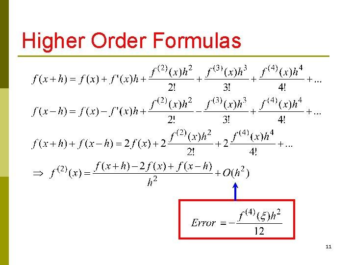 Higher Order Formulas 11