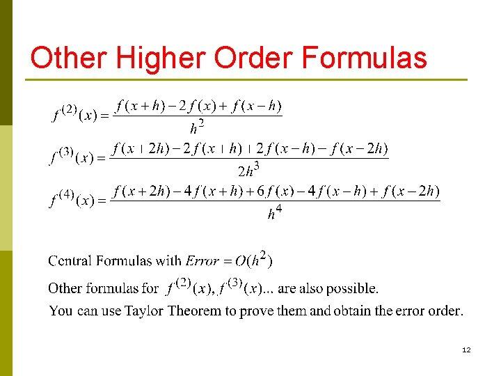 Other Higher Order Formulas 12