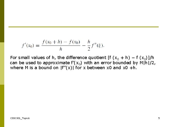 For small values of h, the difference quotient [f (x 0 + h) −