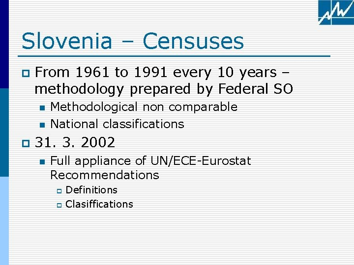 Slovenia – Censuses p From 1961 to 1991 every 10 years – methodology prepared