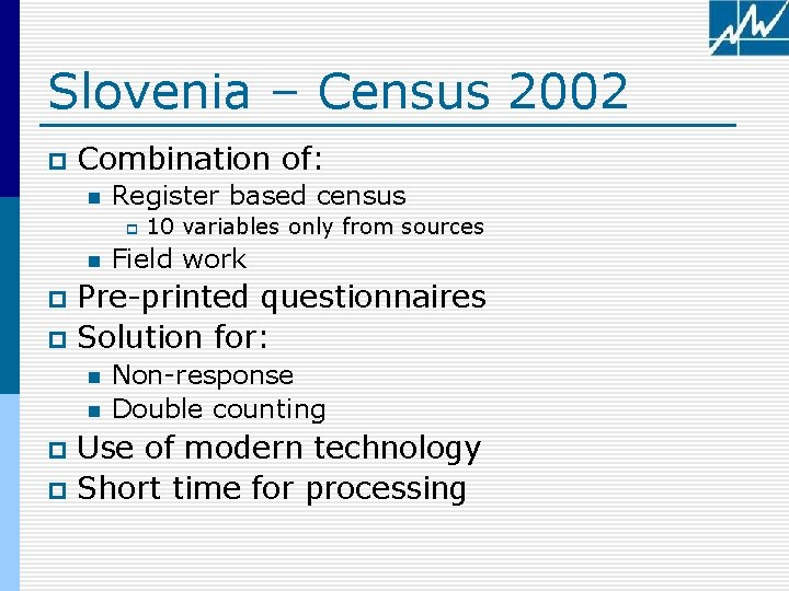 Slovenia – Census 2002 p Combination of: n Register based census p n 10