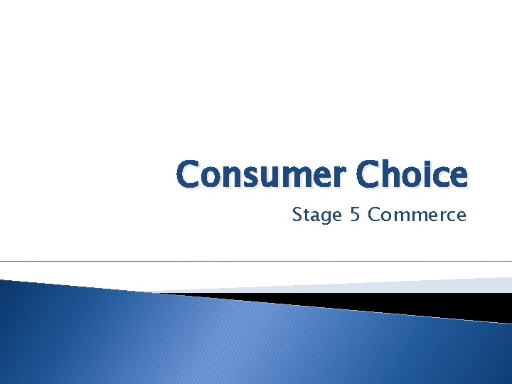 Consumer Choice Stage 5 Commerce