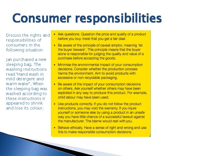 Consumer responsibilities Discuss the rights and responsibilities of consumers in the following situation: Jan